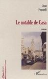 Jean Foucault - Le notable de casa.