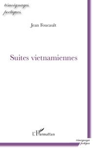 Jean Foucault - Suites vietnamiennes.