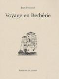 Jean Foucault - Voyage en Berbérie.