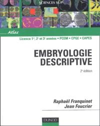 Jean Foucrier et Raphaël Franquinet - Embryologie descriptive.