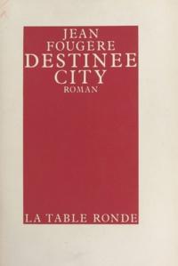 Jean Fougère - Destinee City.