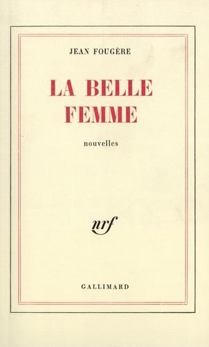 Jean Fougère - La Belle femme - [nouvelles.