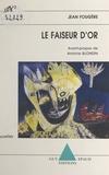 Jean Fougère et Antoine Blondin - Le faiseur d'or - Nouvelles.