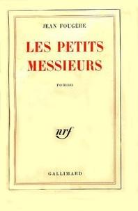 Jean Fougère - Les petits messieurs.