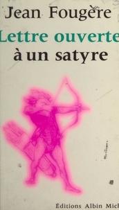 Jean Fougère et Jean-Pierre Dorian - Lettre ouverte à un satyre.