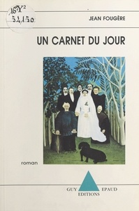 Jean Fougère - Un carnet du jour.