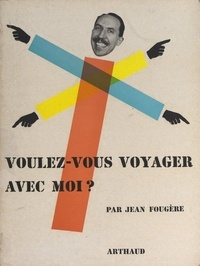 Jean Fougère et Henri Cartier-Bresson - Voulez-vous voyager avec moi ?.