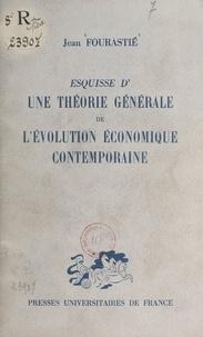 Jean Fourastié - Esquisse d'une théorie générale de l'évolution économique contemporaine.