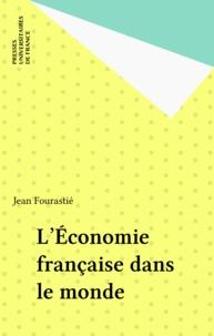 Jean Fourastié - L'Économie française dans le monde.