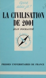 Jean Fourastié - La Civilisation de 2001.