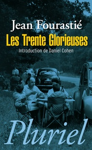 Les Trentes Glorieuses - Jean Fourastié |