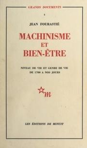 Jean Fourastié - Machinisme et bien-être : niveau de vie et genre de vie de 1700 à nos jours.