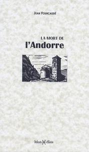 Jean Fourcassié - La mort de l'Andorre.
