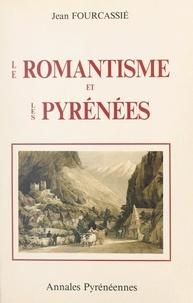 Jean Fourcassié et Louis Fourcassié - Le romantisme et les Pyrénées.