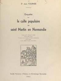 Jean Fournée et Gabriel Le Bras - Enquête sur le culte populaire de Saint Martin en Normandie.
