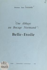 Jean Fournée - Une abbaye au bocage normand : Belle-Étoile.