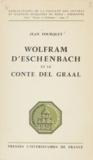 Jean Fourquet - Wolfram d'Eschenbach et le Conte del Graal - Les divergences de la tradition du Conte del Graal de Chrétien et leur importance pour l'explication du texte du Parzival.
