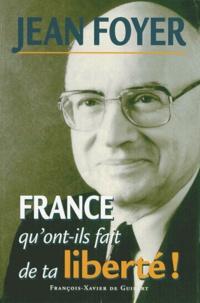 Jean Foyer - France, qu'ont-ils fait de ta liberté ! - Il faut que les Français soient pour la France.