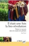Jean Foyer - Il était une fois la bio-révolution - Nature et savoirs dans la modernité globale.