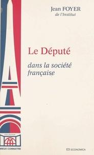 Jean Foyer - Le Député, dans la société française.