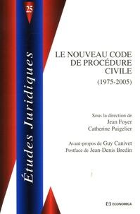 Jean Foyer et Catherine Puigelier - Le nouveau code de procédure civile - (1975-2005).