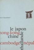 Jean Fraissinet - En suivant l'étonnante route du pôle Nord - Regards sur le Japon 1964. Hong-Kong, prodige de la nature et de l'homme. Vue de Chine entr'ouverte. Le Cambodge du Samdech. Thaïlande, vierge de colonialisme. Au pied de l'Himalaya, le Népal.