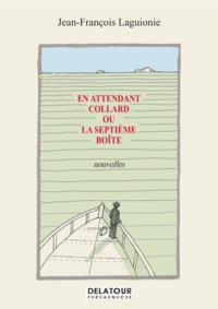 Jean-fran Laguionie - En attendant collard ou la septieme boite.