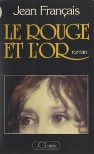 Jean Français - Le rouge et l'or.