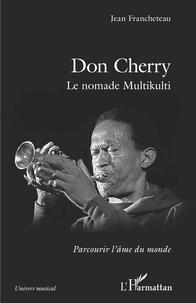 Jean Francheteau - Don Cherry - Le nomade Multikulti.