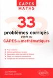 Jean Franchini et Jean-Claude Jacquens - 33 problèmes corrigés posés au CAPES de mathématiques de 1996 à 2011.