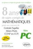 Jean Franchini et Jean-Claude Jacquens - 8 ans de sujets corrigés de Mathématiques posés aux concours Centrale/Supélec, Mines/Ponts et CCINP (ex CCP) - Filière PC.