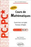 Jean Franchini et Jean-Claude Jacquens - Cours de Mathmatiques, 2e année PC-PC* - Exercices corrigés, travaux dirigés.