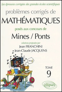 Les épreuves corrigées des grandes écoles scientifiques Tome 9 - Jean Franchini |
