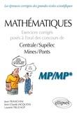 Jean Franchini et Laurent Truchot - Mathématiques - Exercices corrigés posés à l'oral des concours de Centrale/Supélec et Mines/Ponts - MP/MP*.