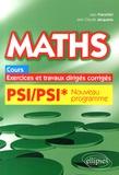 Jean Franchini et Jean-Claude Jacquens - Maths PSI/PSI* programme 2014 - Cours, exercices et travaux dirigés corrigés.