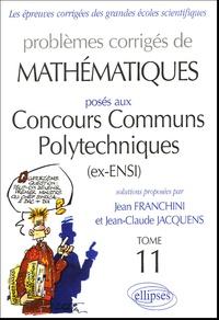 Deedr.fr Problèmes corrigés de mathématiques posés aux Concours Communs Polytechniques Tome 11 Image