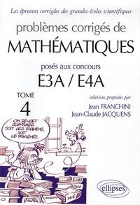 Problèmes corrigés de mathématiques posés aux concours E3A/E4A - Tome 4.pdf