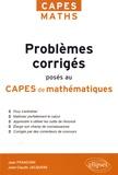 Jean Franchini et Jean-Claude Jacquens - Problèmes corrigés posés au CAPES de mathématiques de 2012 à 2017.