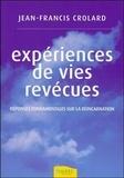 Jean-Francis Crolard - Expériences de vies revécues - Réponses fondamentales sur la réincarnation.