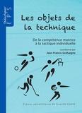 Jean-Francis Gréhaigne - Les objets de la technique - De la compétence motrice à la tactique individuelle.