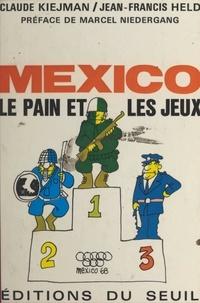 Jean-Francis Held et Claude Kiejman - Mexico, le pain et les jeux.