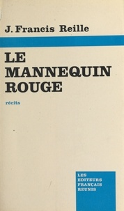 Jean-Francis Reille - Le Mannequin rouge - Récits.