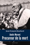 Jean-franco Bouchard - Andre mornet, procureur de la mort.