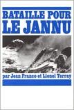 Jean Franco et Lionel Terray - La bataille pour le Jannu.