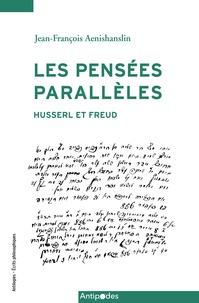 Jean-François Aenishanslin - Les pensées parallèles - Husserl et Freud.