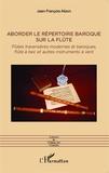 Jean-François Alizon - Aborder le répertoire baroque sur la flûte - Flûtes traversières modernes et baroques, flûte à bec et autres instruments à vent.