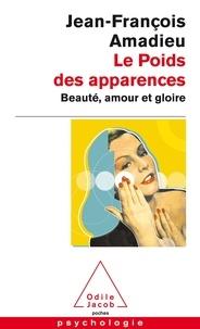 Télécharger ebook free english Le poids des apparences  - Beauté, amour et gloire 9782738115997 RTF in French par Jean-François Amadieu