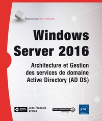 Windows server 2016 - Architecture et gestion des services de domaine active directory (ad ds).pdf