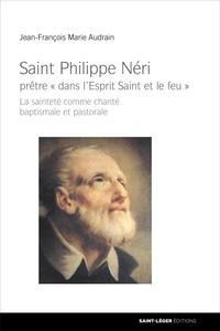 Deedr.fr Saint Philippe Néri, prêtre dans l'Esprit Saint et le feu - La sainteté comme charité baptismale et pastorale Image