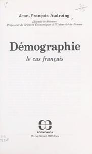 Jean-François Audroing - Démographie : le cas français.
